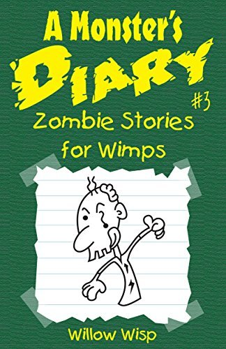 A Monsters Diary #3: Zombie Stories for Wimps Willow Wisp