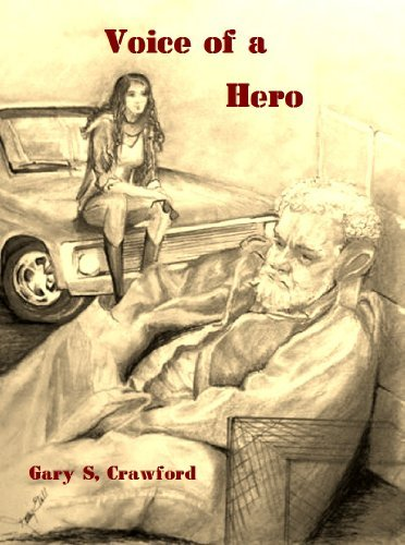 Voice of a Hero  by  Gary S. Crawford