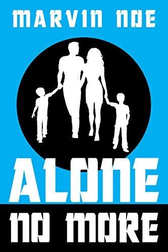 Alone No More (Alone Series Book 4) Marvin Noe