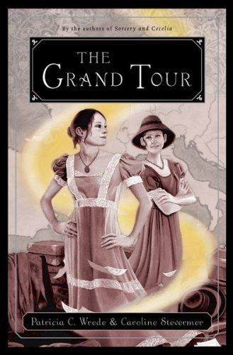 The Grand Tour (Cecelia and Kate, #2)  by  Patricia C. Wrede