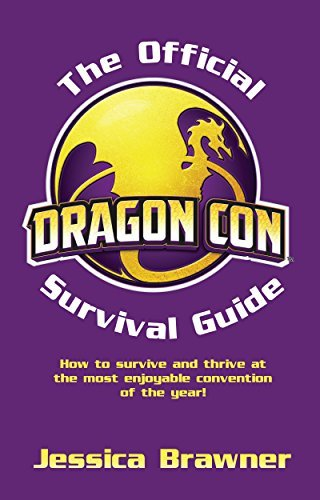 The Official Dragon Con Survival Guide  by  Jessica Brawner