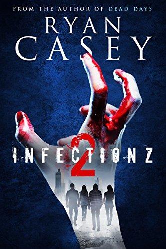 Infection Z 2 (Infection Z Zombie Apocalypse Series) Ryan Casey