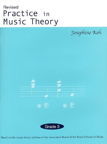 Practice In Music Theory - Grade 3  by  Josephine Koh