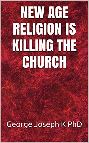 New Age Religion is Killing the Church (Yoga is Religion, #3) George Joseph K.