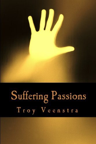 Suffering Passions Troy Veenstra