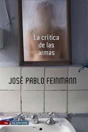 La Crítica De Las Armas José Pablo Feinmann