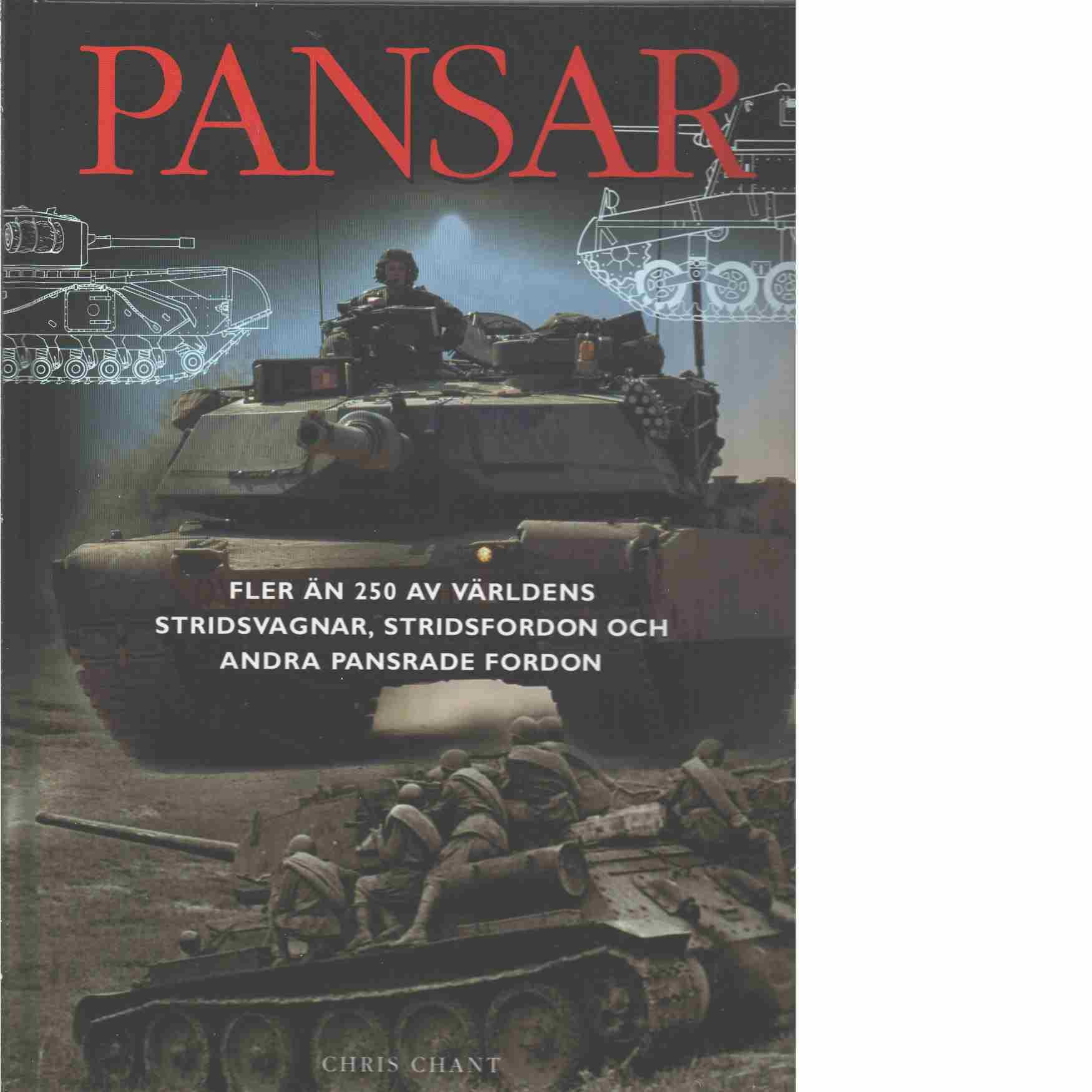 Pansar: Fler än 250 av världens stridsvagnar, stridsfordon och andra pansrade fordon  by  Chris Chant
