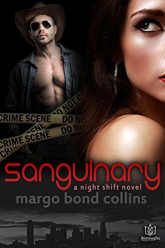 Sanguinary (Night Shift Book 1)  by  Margo Bond Collins