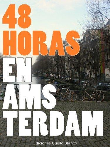 48 Horas en Ámsterdam Alvaro Gonzalez