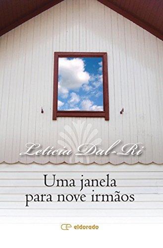 Uma janela para nove irmãos  by  Letícia Dal-Ri