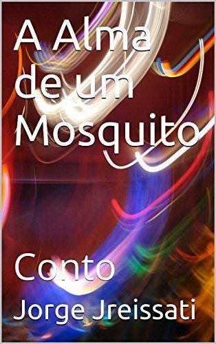 A Alma de um Mosquito: Conto Jorge Jreissati