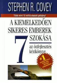 A kiemelkedően sikeres emberek 7 szokása  by  Stephen R. Covey