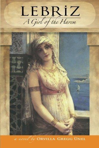 Lebriz: A Girl of the Harem Orvilla Gregg Unel