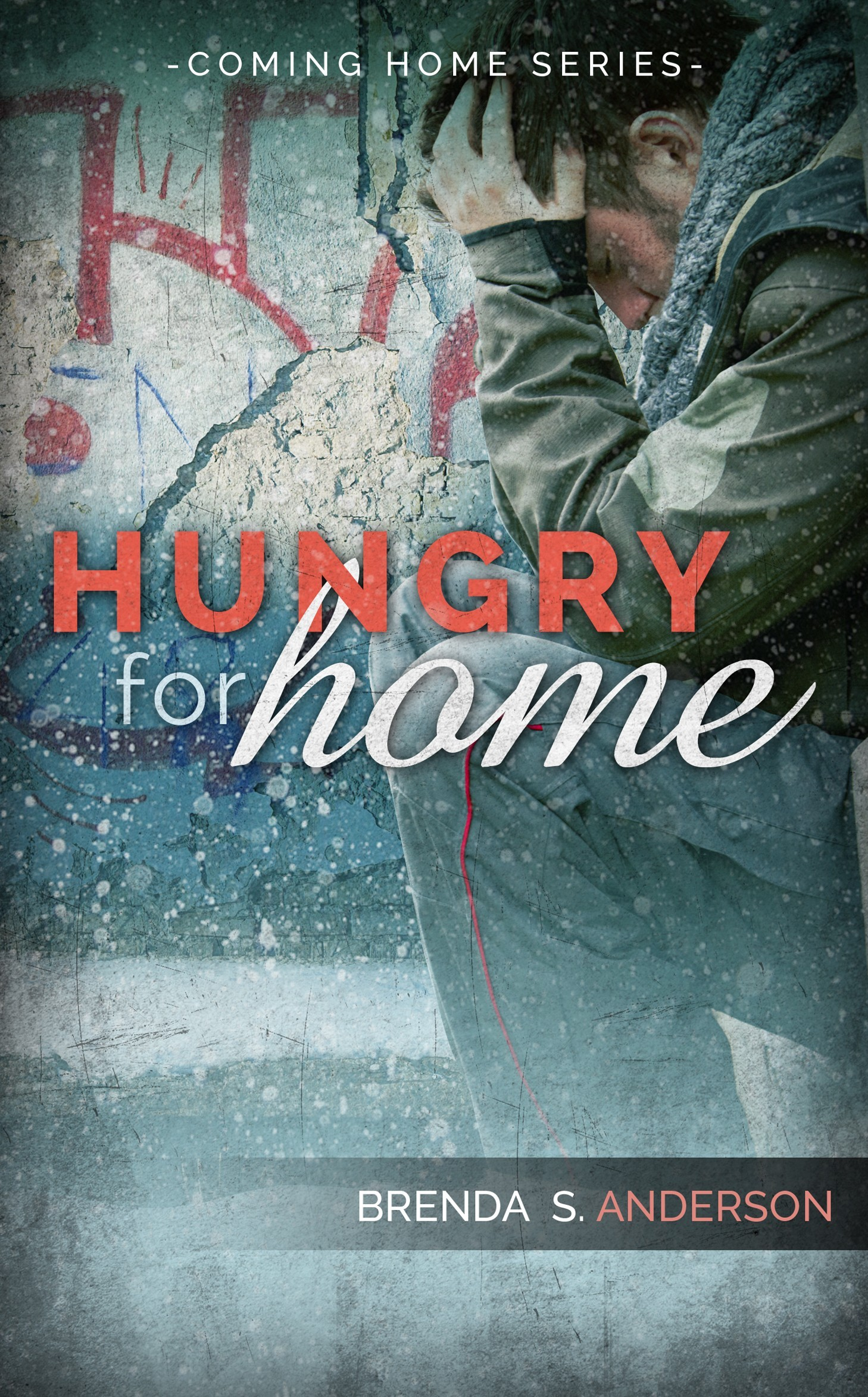 Hungry for Home (Coming Home, #3) Brenda S. Anderson