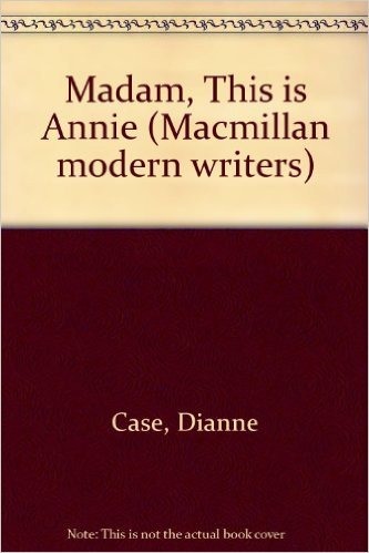 Madam, This Is Annie  by  Dianne Case