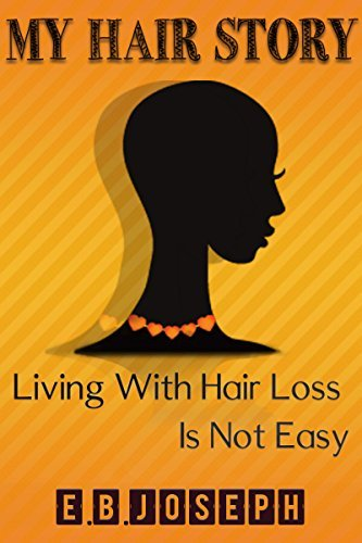 My Hair Story: Living with hair loss is not easy E.B. Joseph