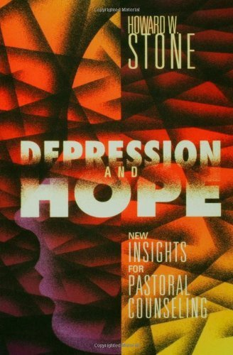 Depression and Hope: New Insights for Pastoral Counseling Howard W. Stone