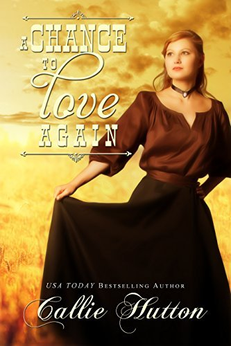 A Chance to Love Again (Oklahoma Lovers #3)  by  Callie Hutton