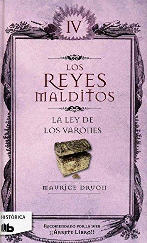 Reyes malditos IV. La ley de los varones Maurice Druon