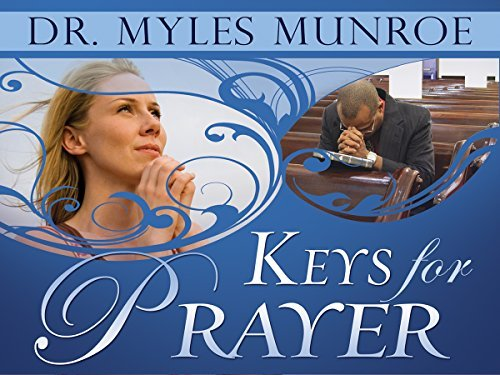 Keys for Prayer  by  Myles Munroe