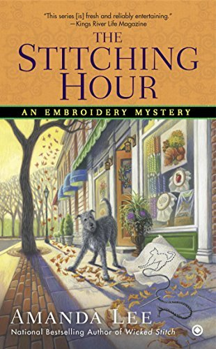 The Stitching Hour (An Embroidery Mystery #9)  by  Amanda Lee
