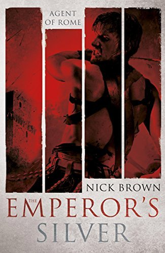 The Emperors Silver: Agent of Rome 5  by  Nick  Brown