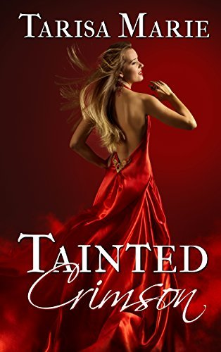 Tainted Crimson (The Tainted Series Book 1)  by  Tarisa Marie