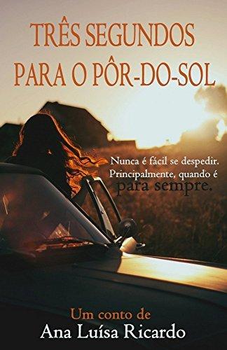 Três segundos para o pôr-do-sol  by  Ana Luísa Ricardo