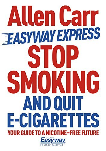 Stop Smoking and Quit E-Cigarettes  by  Allen Carr