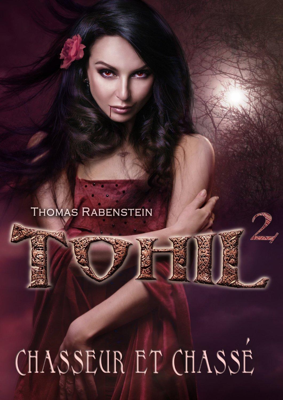 TOHIL 2 - Chasseur et chassé Thomas Rabenstein