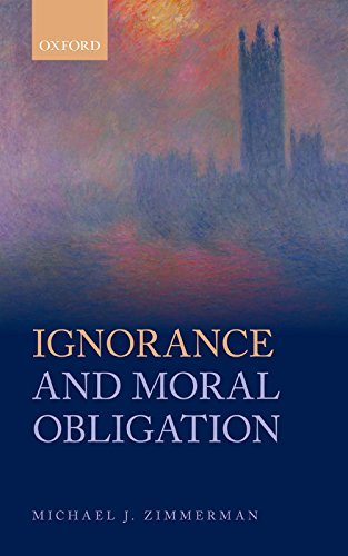 Ignorance and Moral Obligation  by  Michael J Zimmerman