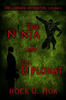 The Ninja and the Diplomat (The Chinese Spymaster #2)  by  Hock G. Tjoa