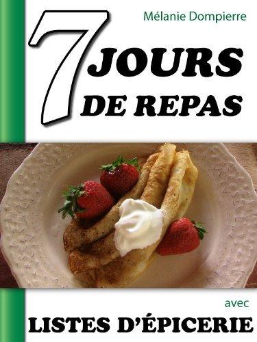 7 JOURS DE REPAS AVEC LISTES DÉPICERIE  by  Mélanie Dompierre
