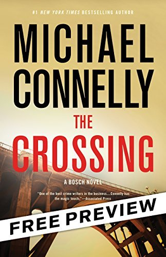The Crossing -- Free Preview -- The First 9 Chapters (A Harry Bosch Novel)  by  Michael Connelly