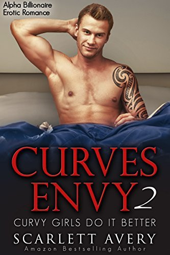 Curvy Girls Do It Better (Curves Envy, #2)  by  Scarlett Avery