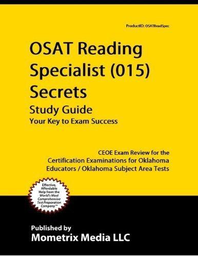 OSAT Reading Specialist (015) Secrets Study Guide: CEOE Exam Review for the Certification Examinations for Oklahoma Educators / Oklahoma Subject Area Tests CEOE Exam Secrets Test Prep Team