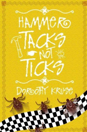 Hammer Tacks Not Ticks Dorothy Kruse