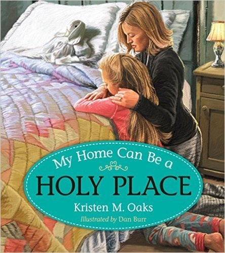 My Home Can Be a Holy Place Kristen Oaks