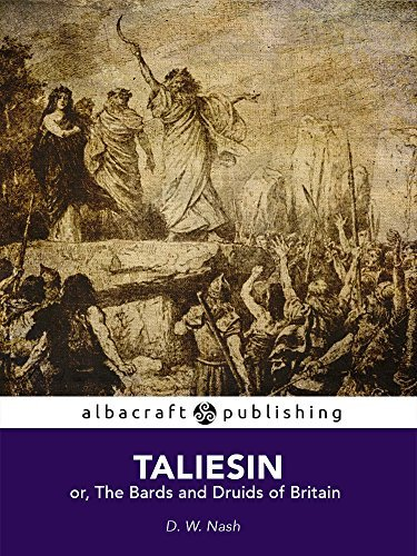 Taliesin, or, The Bards and Druids of Britain  by  D. W. Nash