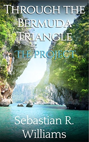 The Project (Through the Bermuda Triangle Book 3)  by  Sebastian R. Williams
