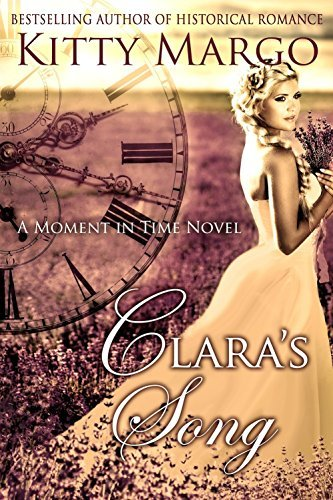 Claras Song (A Moment in Time #1)  by  Kitty Margo