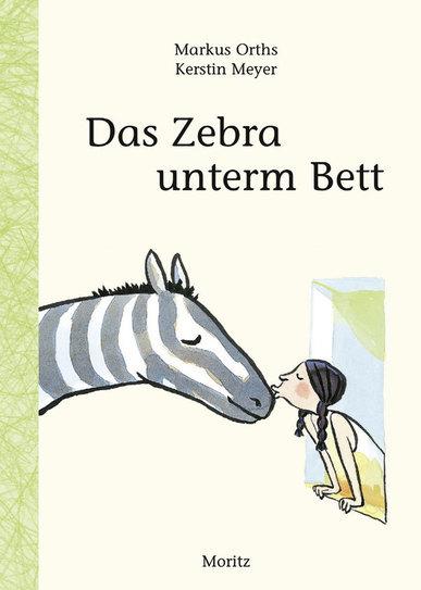 Das Zebra unterm Bett  by  Markus Orths, Kerstin Meyer