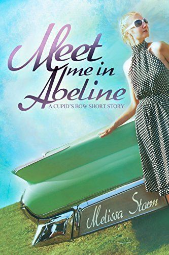 Meet Me in Abeline (Cupids Bow - First Generation, #1) Melissa Storm