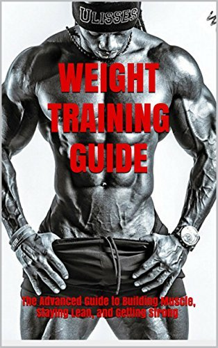 Weight Training Guide: The Advanced Guide to Building Muscle, Staying Lean, and Getting Strong (The Build Muscle, Get Lean, and Stay Healthy Book jack arrow