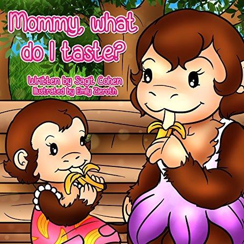Mommy, What Do I Taste?: Five Senses for Children  by  Sagit Cohen