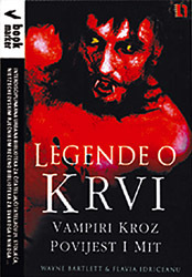 Legende o krvi - Vampiri kroz povijest i mit  by  Wayne Bartlett