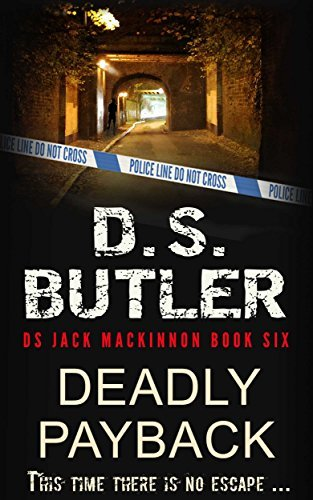 Deadly Payback (DS Jack Mackinnon #6) D.S. Butler