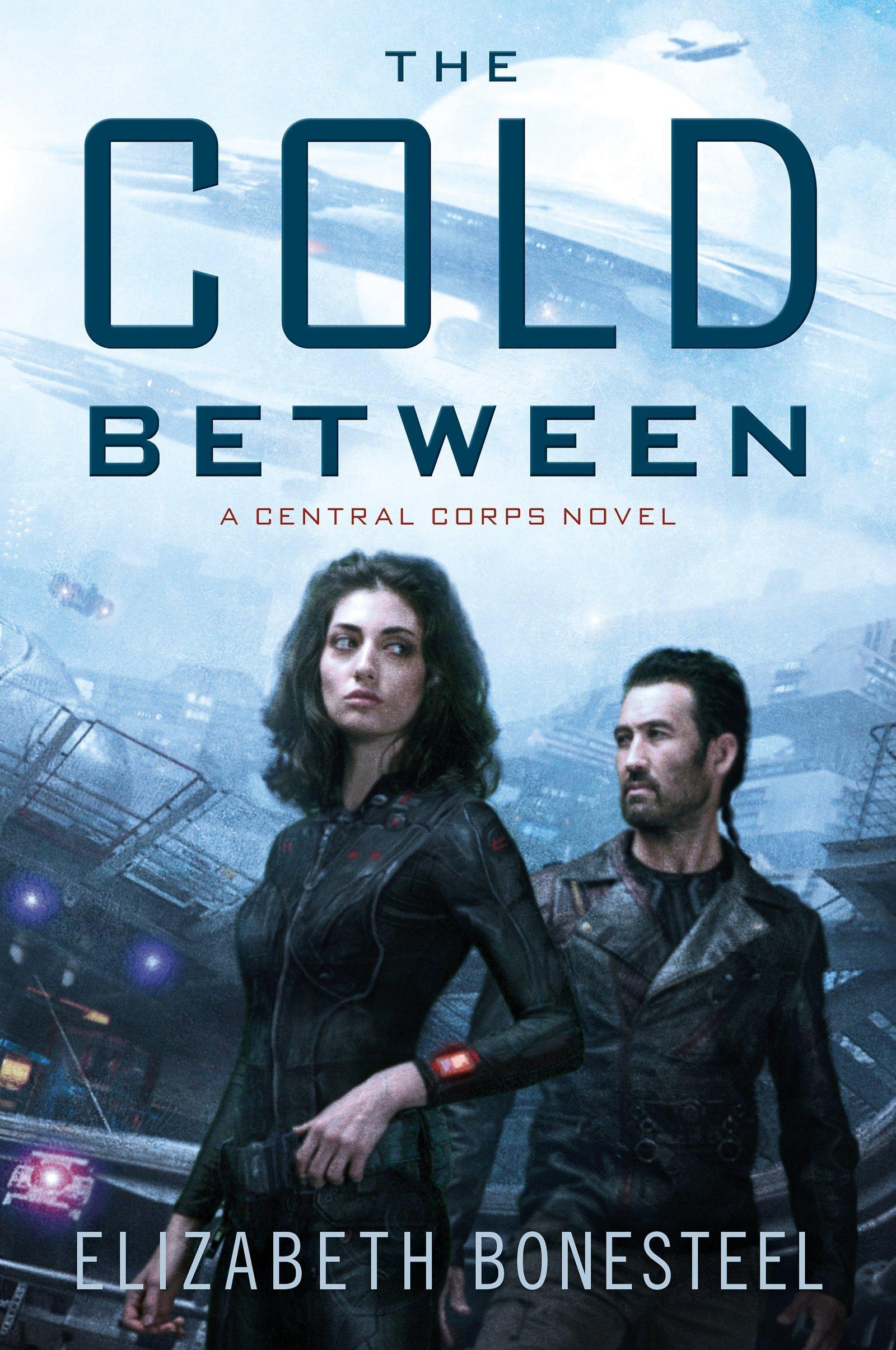 The Cold Between (Central Corps #1) Elizabeth Bonesteel
