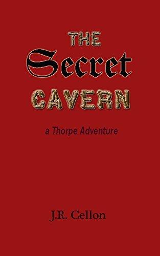 The Secret Cavern: A Thorpe Adventure J.R. Cellon