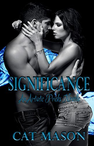 Significance (Artistic Pricks Ink, #2)  by  Cat Mason